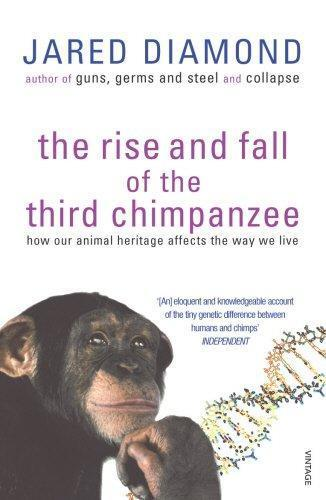 The Rise and Fall of theThirdChimpanzee