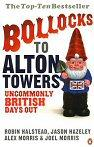 Bollocks to Alton Towers: Uncommonly BritishDaysOut