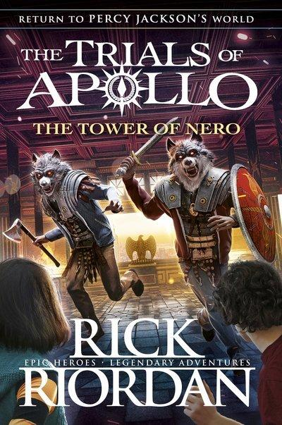 The Tower of Nero (The Trials of Apollo, Book 5)