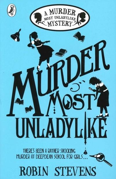 Murder Most Unladylike: A Murder Most Unladylike Mystery Book 1