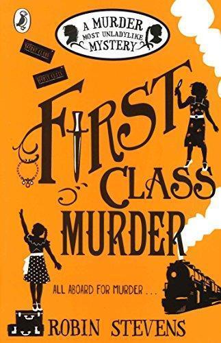 First Class Murder: A Murder MostUnladylikeMystery