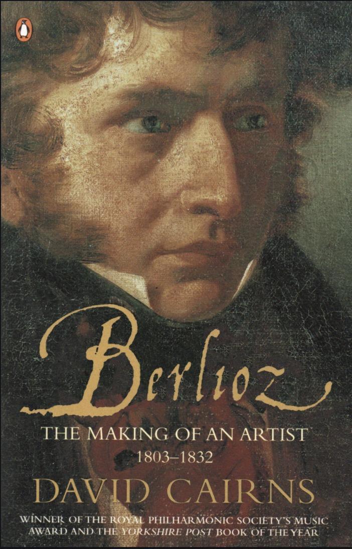 Berlioz: The Making of anArtist1803-1832