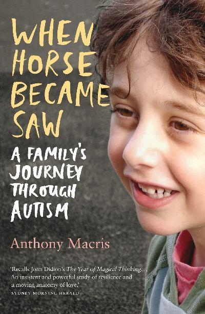 When Horse Became Saw: A Family's JourneythroughAutism
