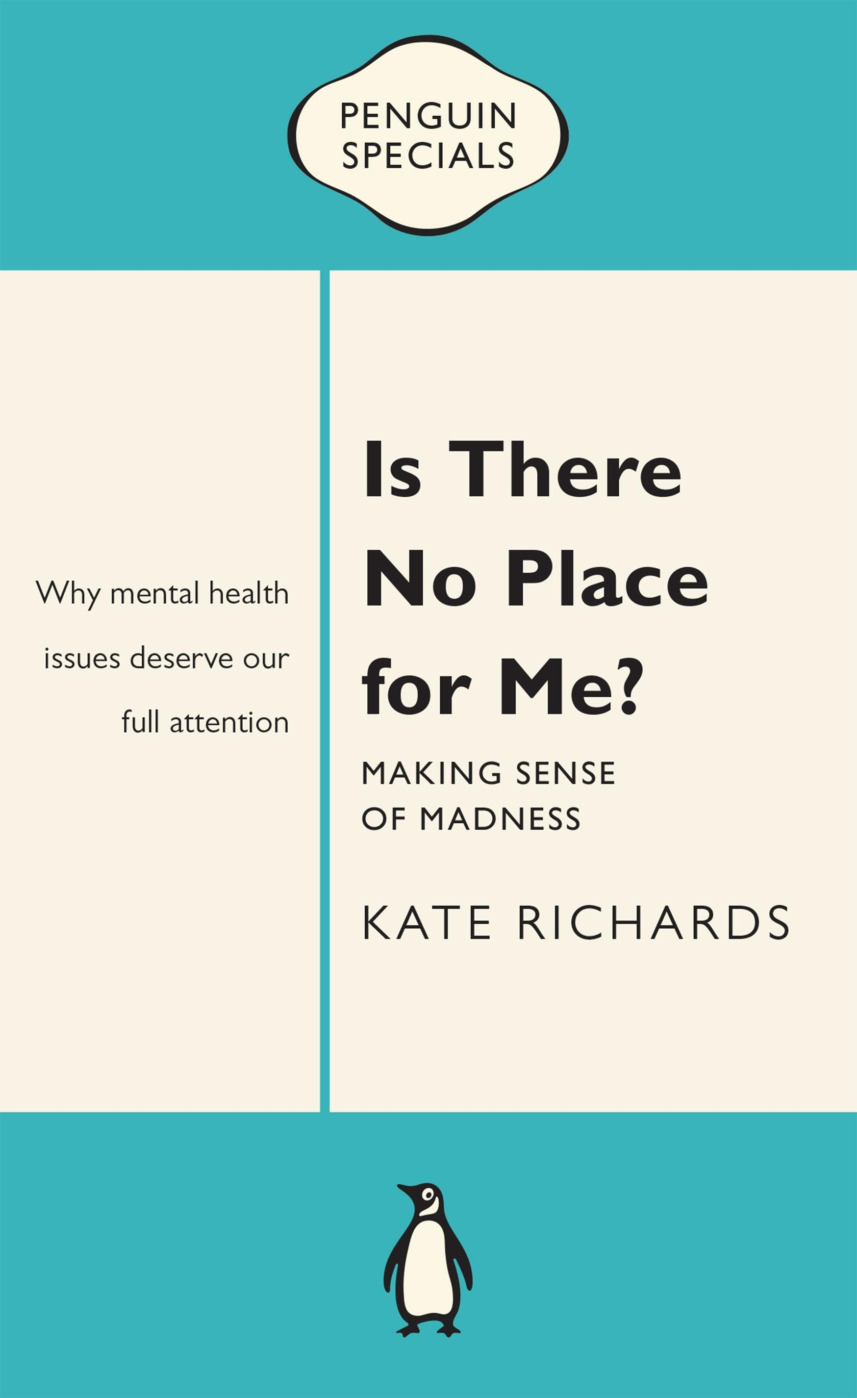 Is There No Place for Me?: Making Sense of Madness:PenguinSpecial