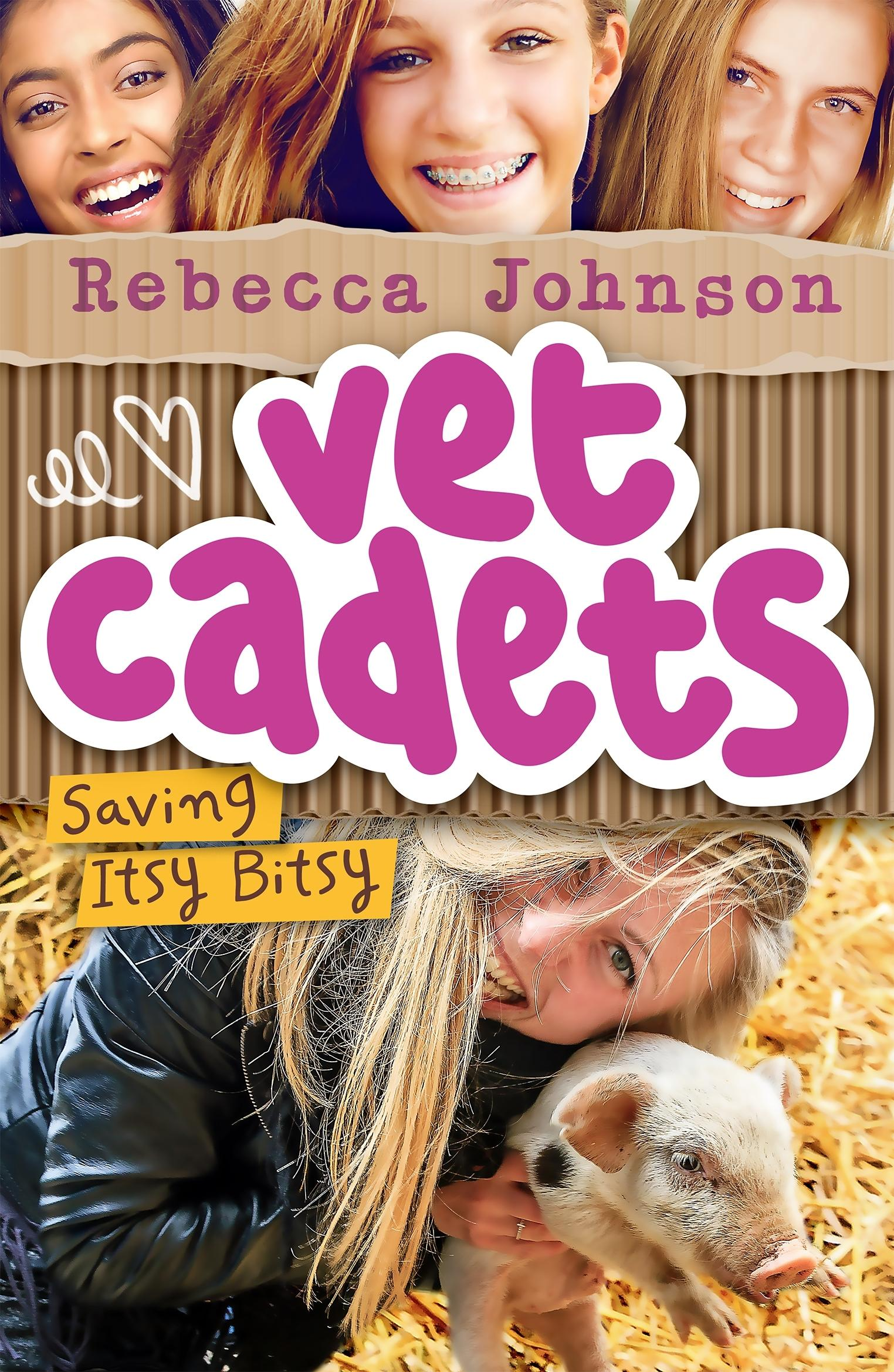 Vet Cadets: Saving Itsy Bitsy (book 3)