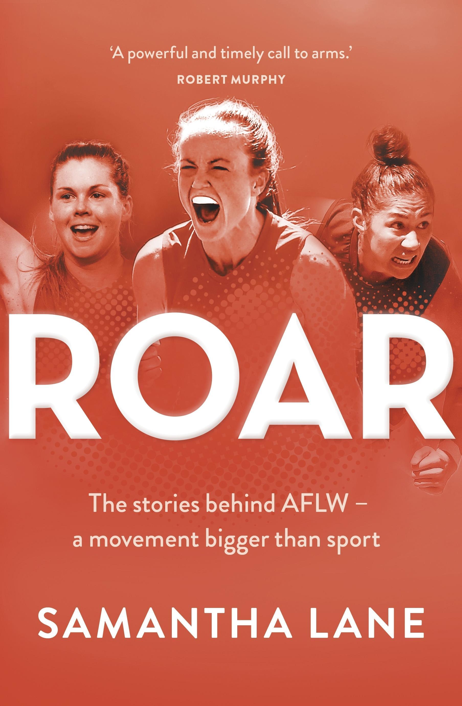 Roar: The stories behind AFLW - a movement biggerthansport