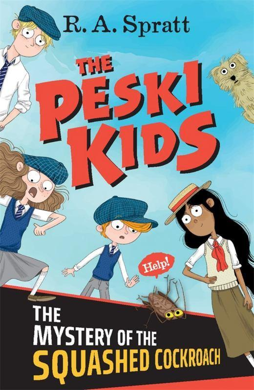 The Mystery of the Squashed Cockroach: The Peski KidsBook1