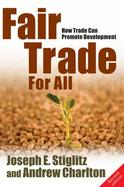 Fair Trade For All: How Trade CanPromoteDevelopment