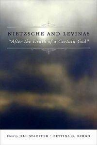 Nietzsche and Levinas: After the Death of a Certain God