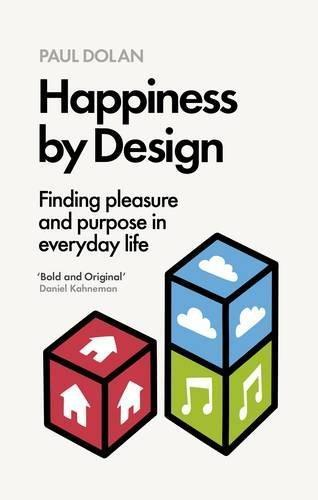 Happiness by Design: Finding Pleasure and Purpose inEverydayLife