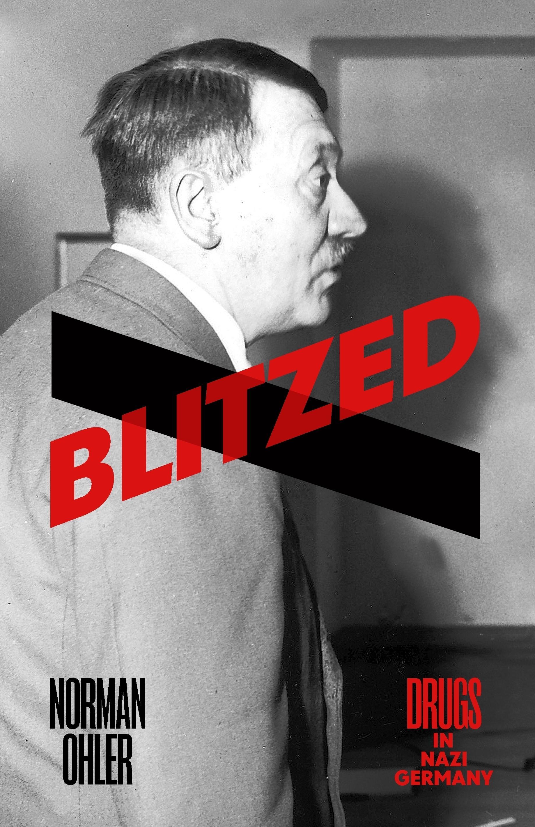 Blitzed: Drugs inNaziGermany