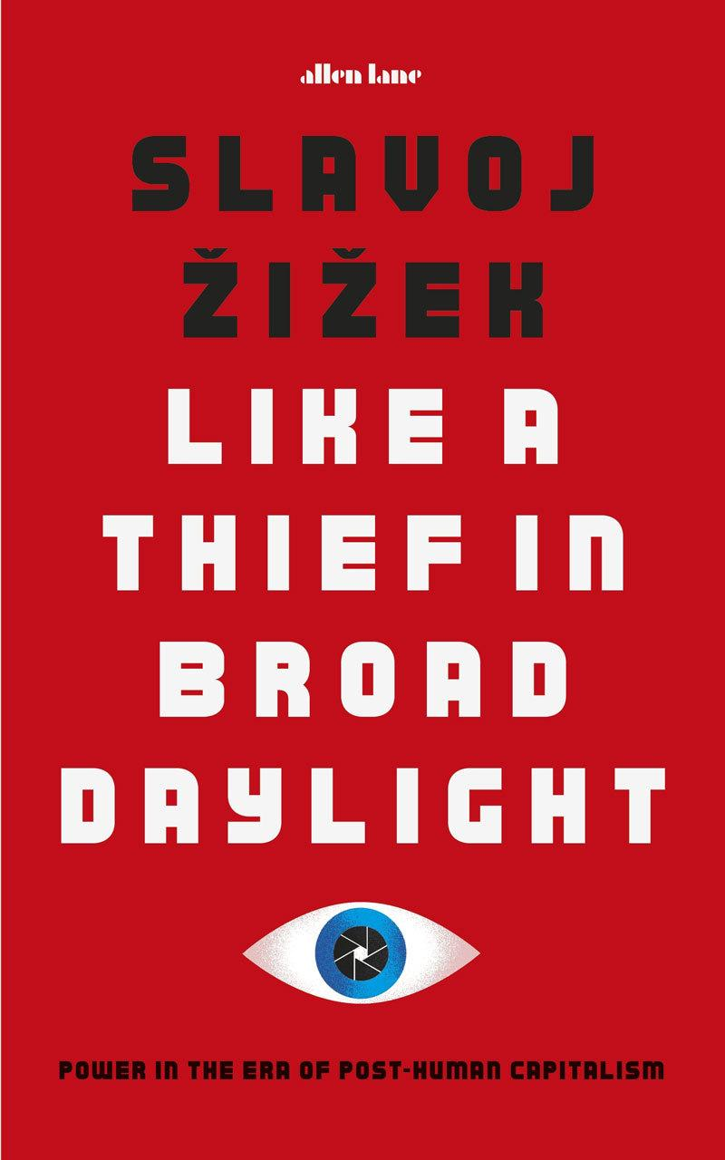 Like A Thief In Broad Daylight: Power in the EraofPost-Humanity