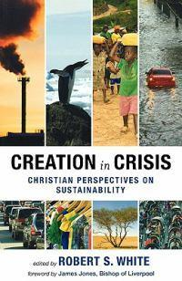 Creation in Crisis: Christian Perspectives on Sustainability