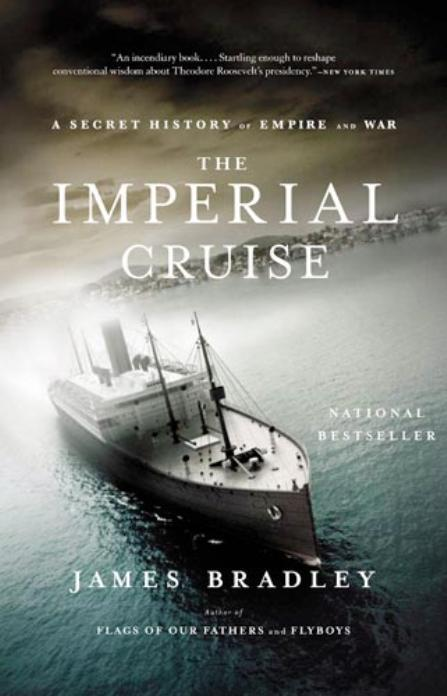 The Imperial Cruise: A True Story of EmpireandWar
