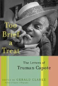 Too Brief a Treat: The Letters ofTrumanCapote