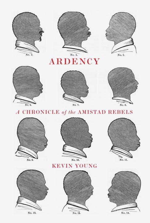 Ardency: A Chronicle of theAmistadRebels