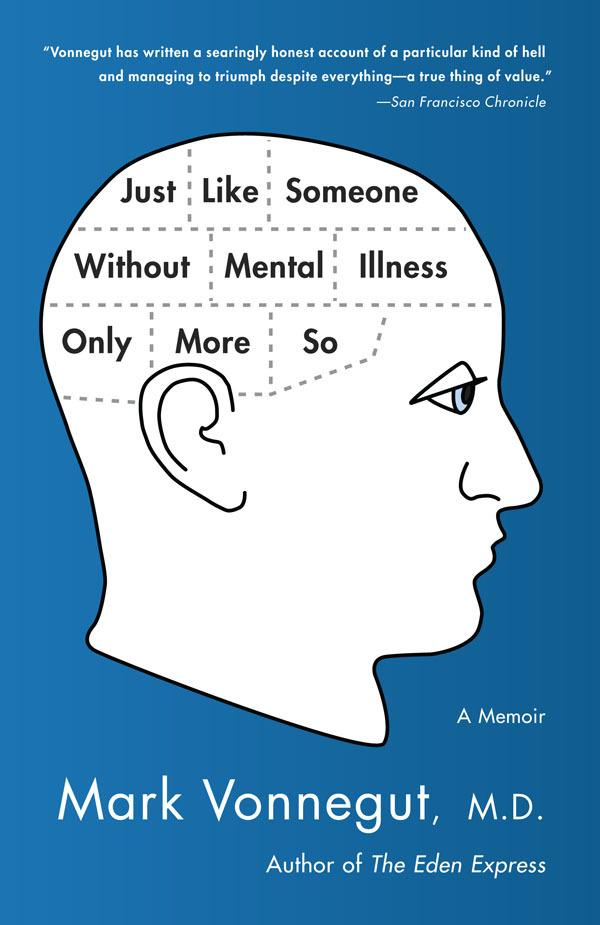 Just Like Someone Without Mental Illness Only More So:AMemoir