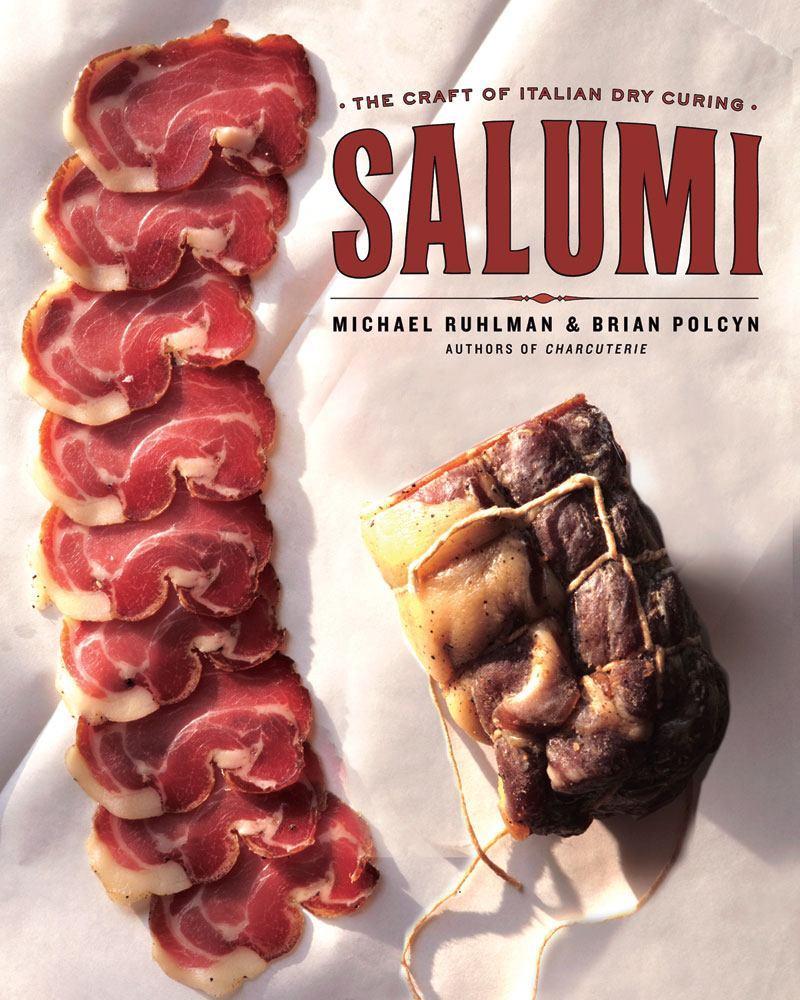 Salumi: The Craft of ItalianDryCuring