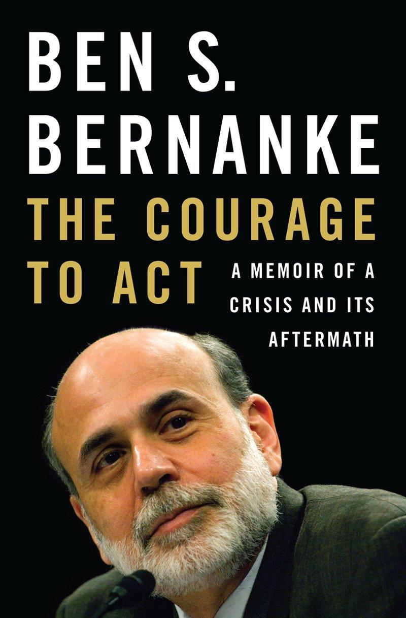 The Courage to Act: A Memoir of a Crisis andItsAftermath