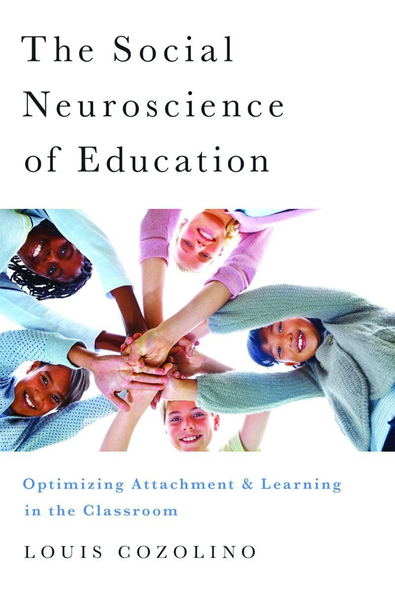 The Social Neuroscience of Education: Optimizing Attachment and Learning in the Classroom