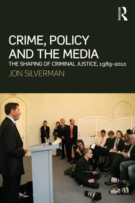 crime justice and the media Crime, justice and the media examines and analyses the relationship between the media and crime, criminals and the criminal justice system this expanded and fully updated second edition considers how crime and criminals have been portrayed by the media through history, applying different theoretical perspectives to the way crime, criminals and.