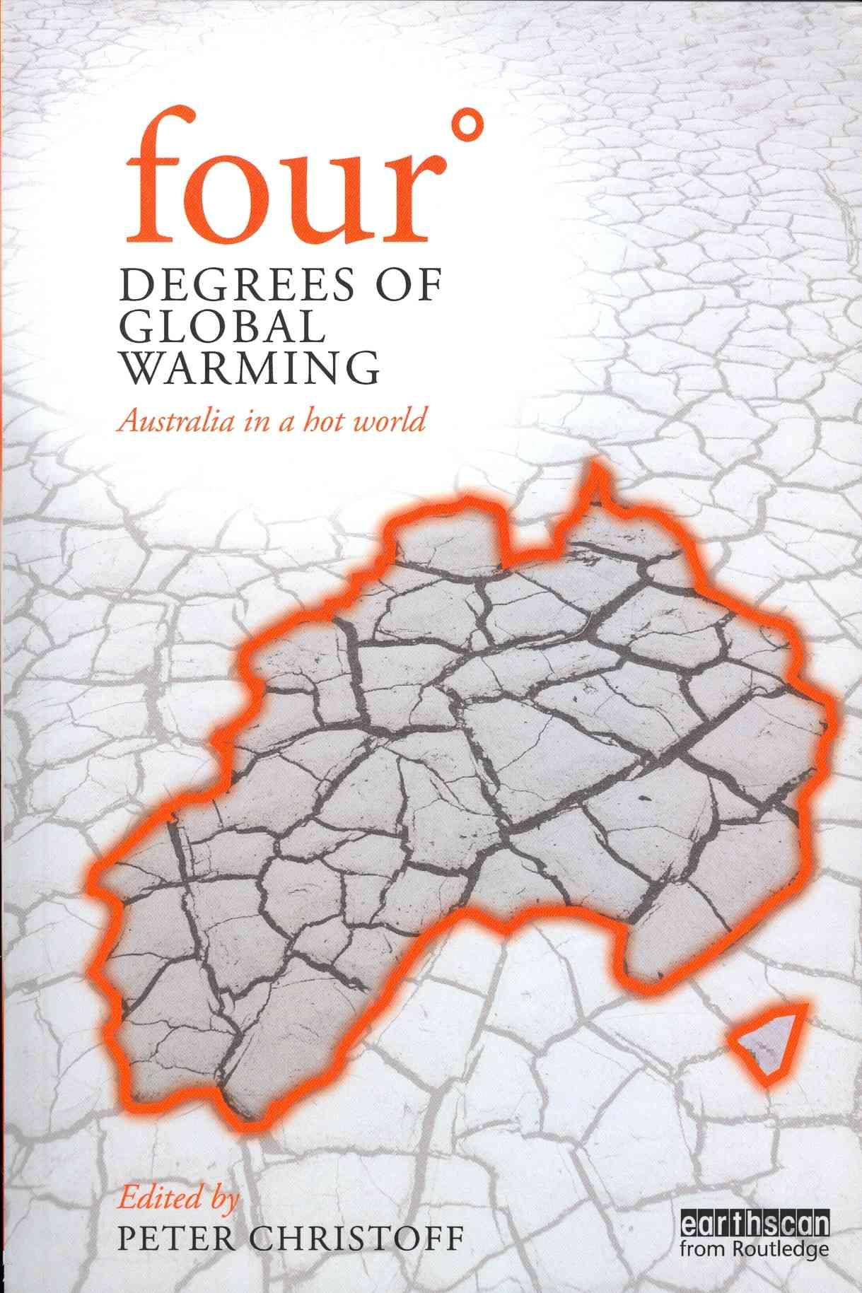 Four Degrees Of Global Warming Australia In A Hot World By Peter