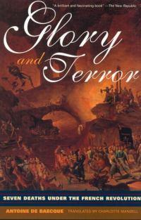 Glory and Terror: Seven Deaths Under theFrenchRevolution