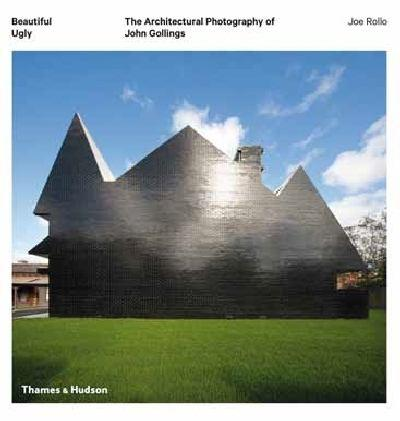 Beautiful Ugly: The Architectural Photography ofJohnGollings