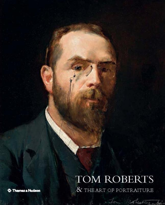 Tom Roberts: and the Art of Portraiture