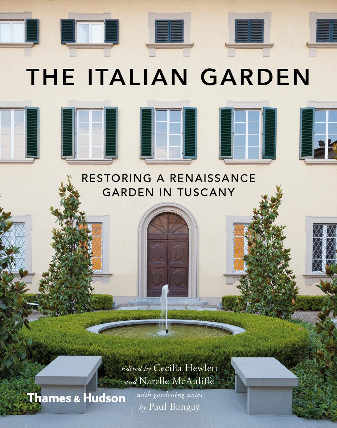The Italian Garden: Restoring a Renaissance GardeninTuscany