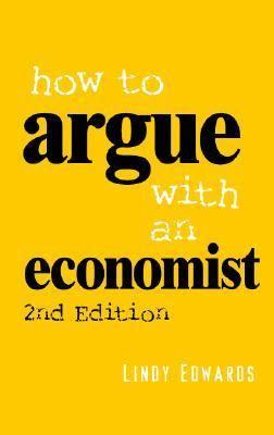 How to Argue with an Economist: Reopening Political Debate in Australia