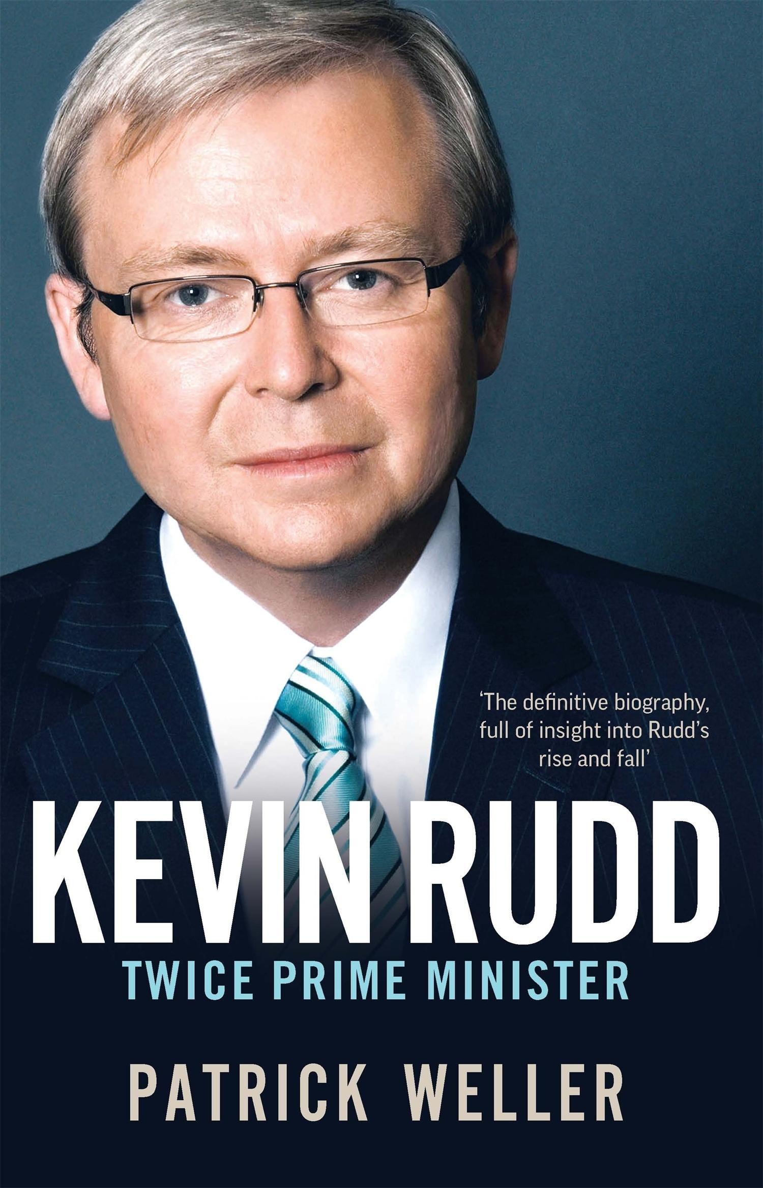 Kevin Rudd: Twice Prime Minister