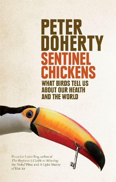 Sentinel Chickens: What Birds Tell Us About Our Health andtheWorld