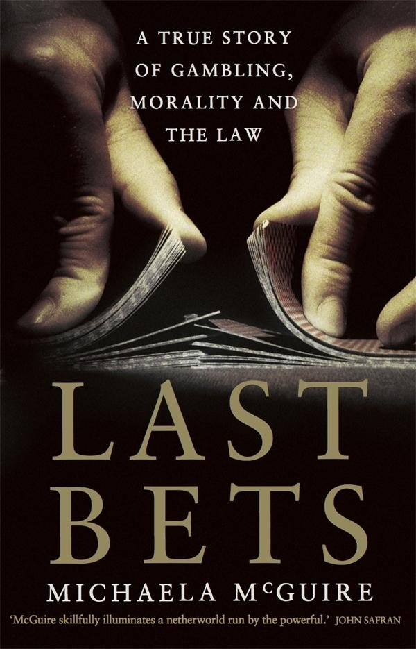 Last Bets: A true story of gambling, morality and the law