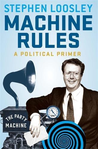 Machine Rules: APoliticalPrimer