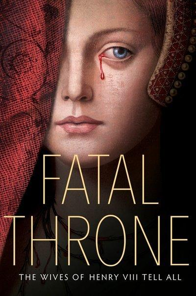 Fatal Throne: The Wives Of Henry VIIITellAll