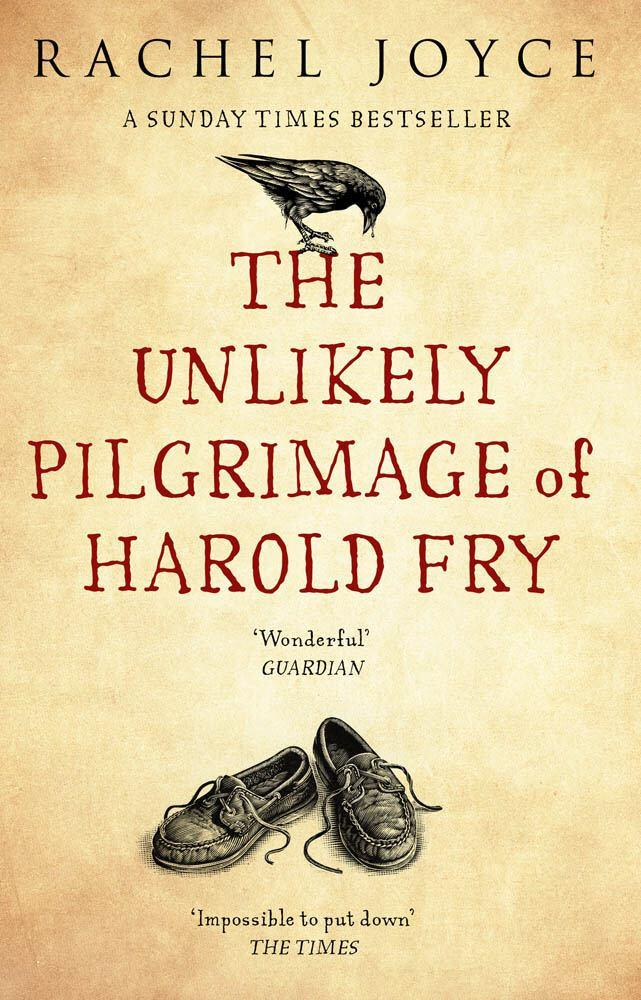 The Unlikely Pilgrimage Of Harold Fry: The uplifting and redemptive No. 1 SundayTimesbestseller