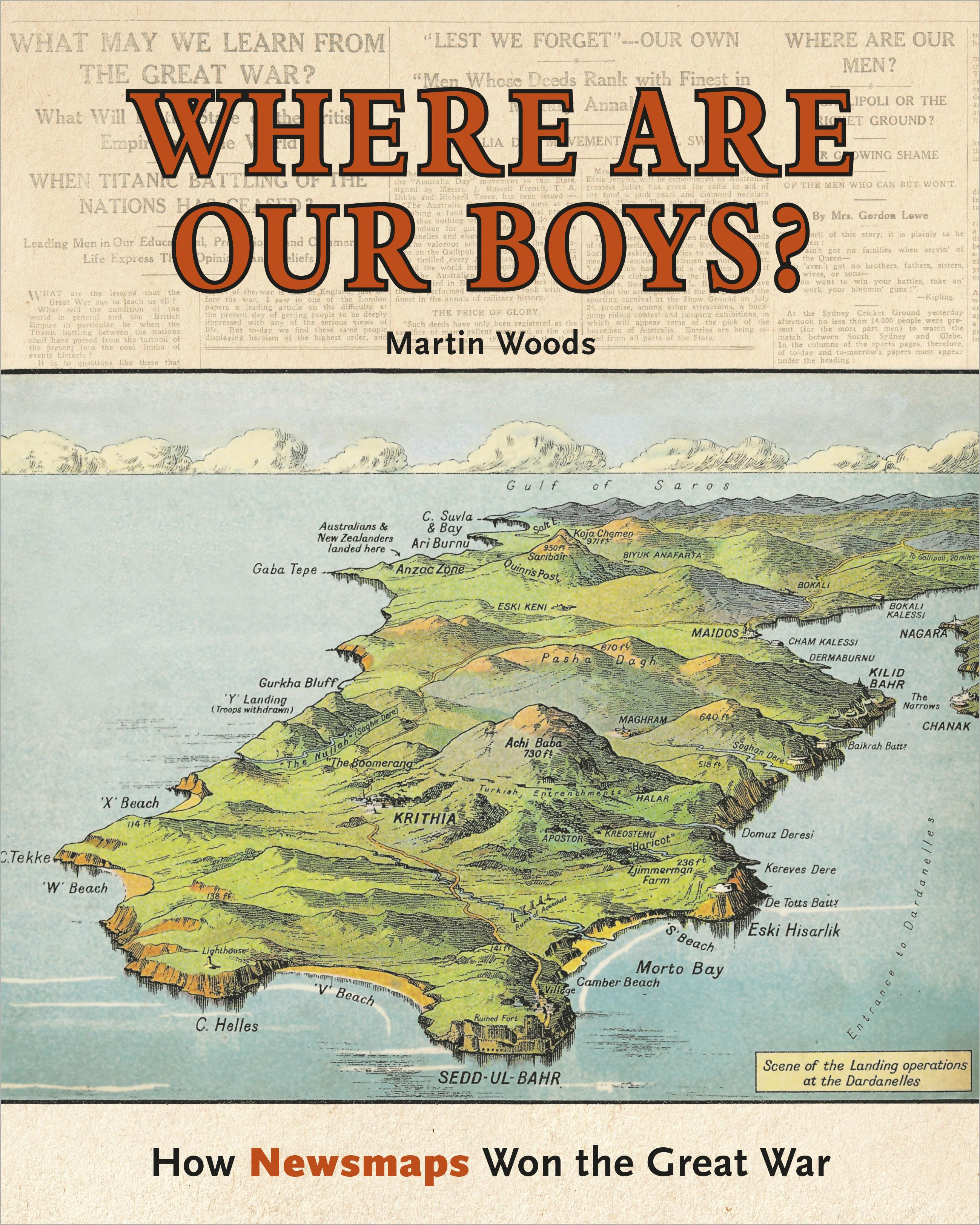 Where are Our Boys?: How Newsmaps Won theGreatWar