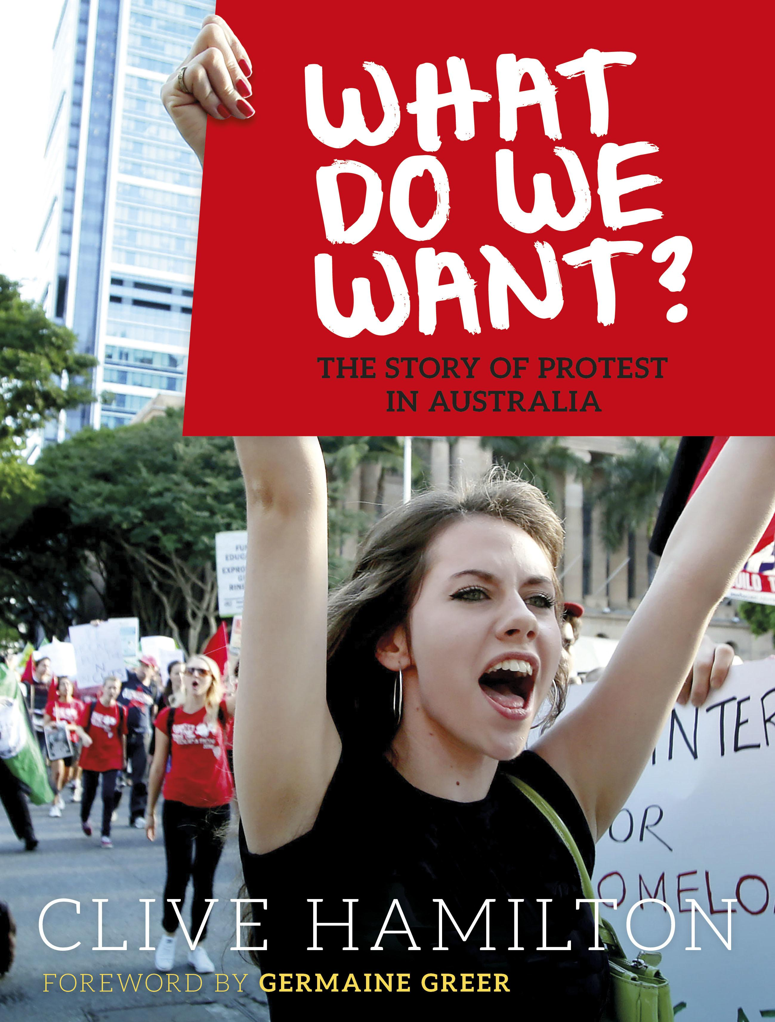 What do We Want?: The Story of Protest in Australia