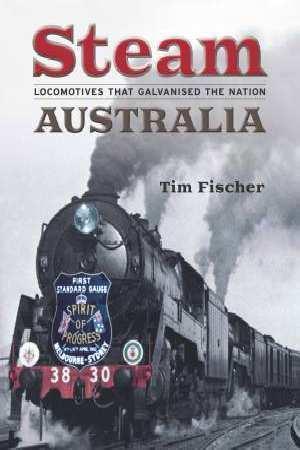 Steam Australia: Locomotives that Galvanised the Nation