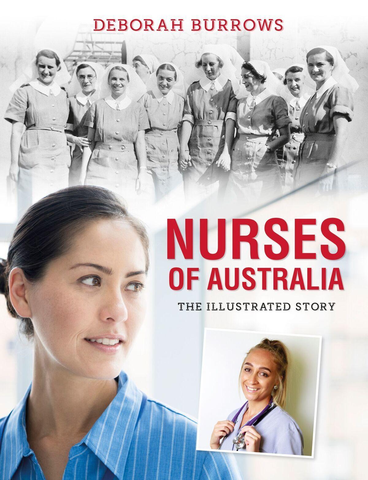 Nurses of Australia: The Illustrated Story