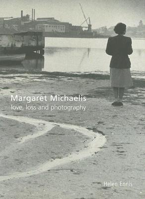 Margaret Michaelis: Love, LossandPhotography