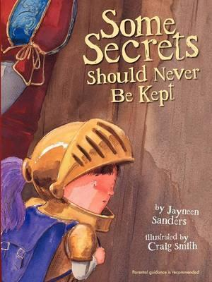 Some Secrets Should NeverBeKept