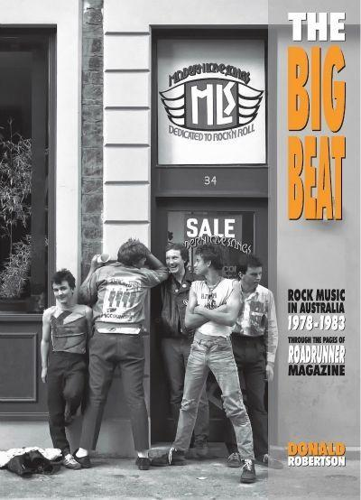 The Big Beat: Rock Music In Australia 1978 - 1983 through the pages Of Roadrunner magazine
