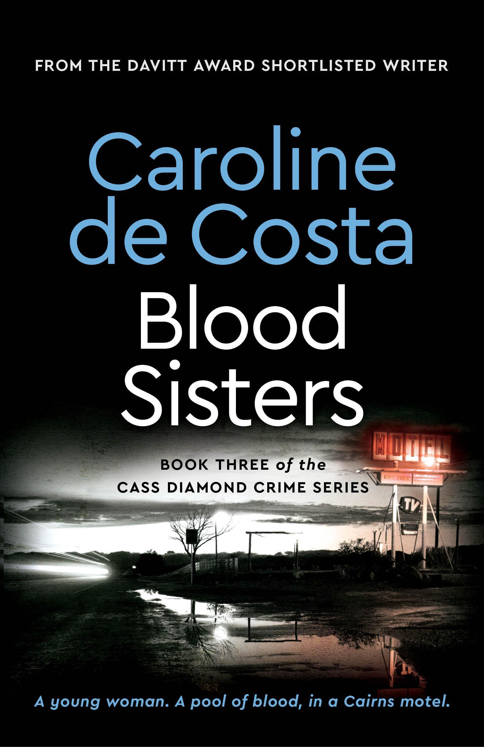 Blood Sisters (Cass Diamond series, Book 2) by Caroline De Costa