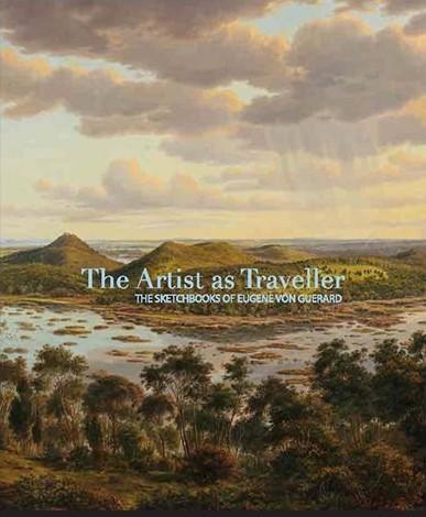 Artist As Traveller The Sketchbooks Of EugeneVonGuerard