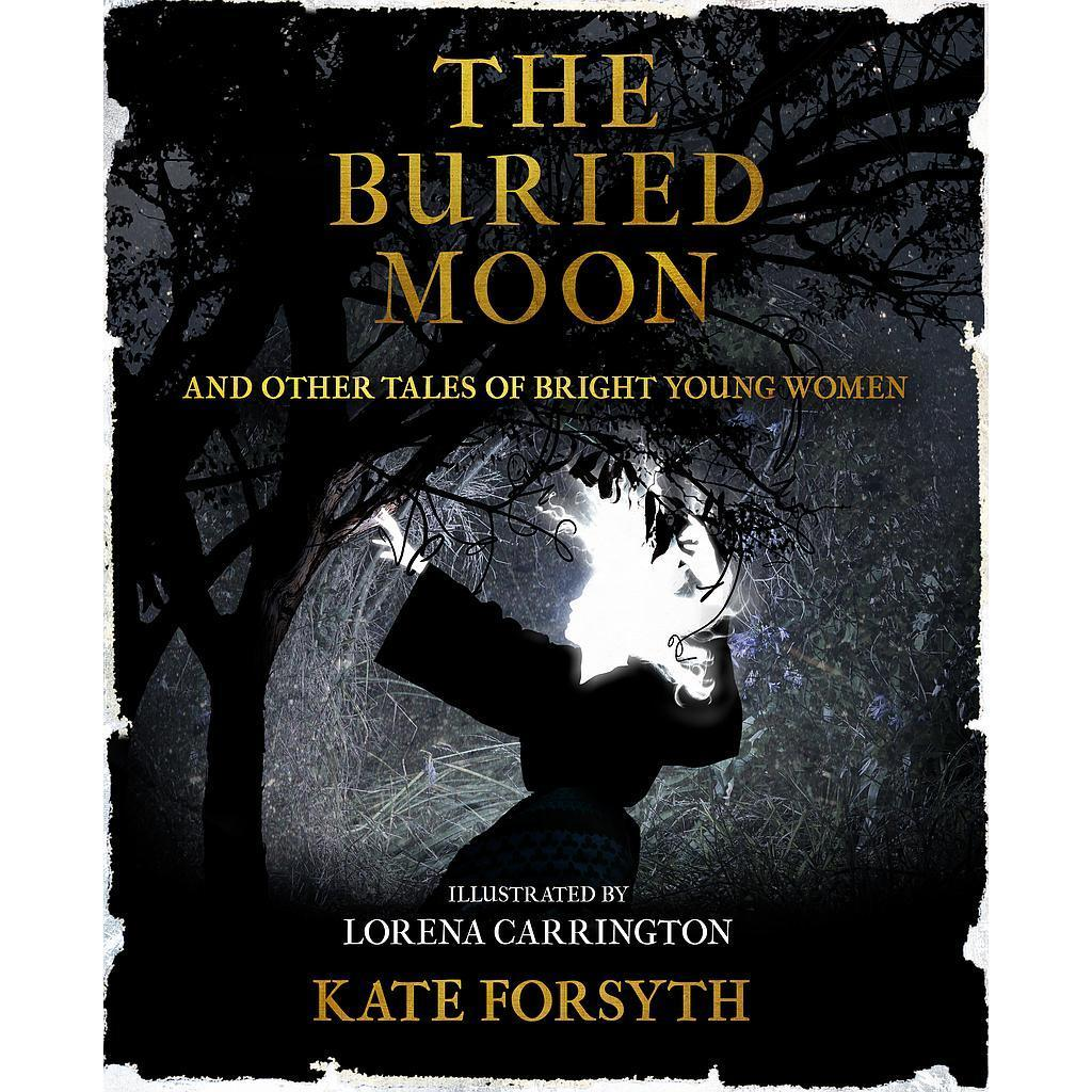 The Buried Moon & Other Tales of BrightYoungWomen