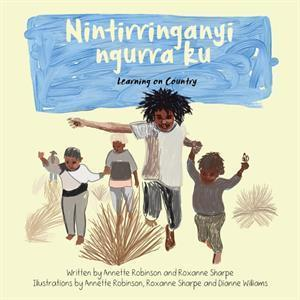Nintirringanyi Ngurra Ku. Learning On Country