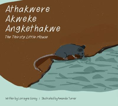 Athakwere Akweke Angkethakwe (The ThirstyLittleMouse)