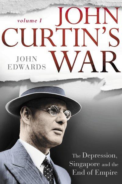 John Curtin: The Coming of War in the Pacific, andReinventingAustralia
